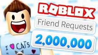 2,000,000 FRIEND REQUESTS?!!