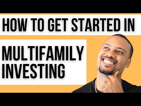 How To Get Started In Multifamily Investing