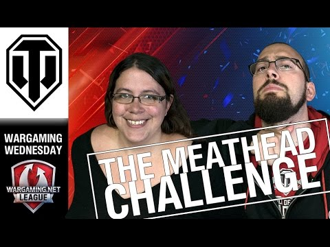 World of Tanks - The Meathead Challenge - Wargaming Wednesday