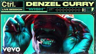 "Denzel Curry - ""Wish"" Live Session | Vevo Ctrl"