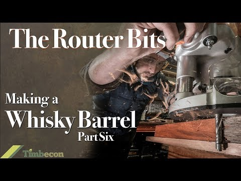 The Router Bits - Making a Whisky Barrel, Part Six