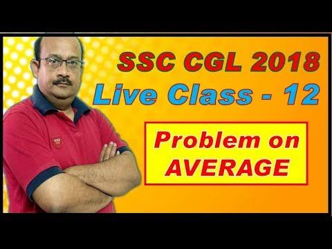 SSC CGL 2018 LIVE CLASS - 12 (Students Problem on Average)