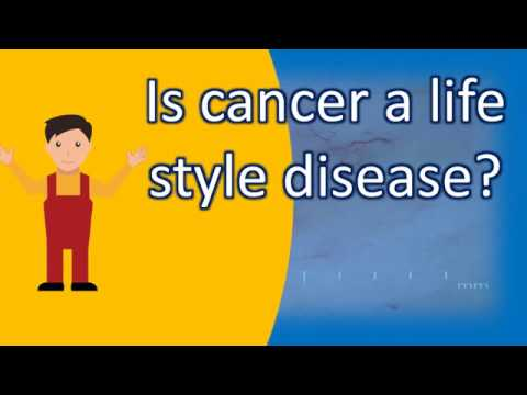 Is cancer a life style disease ?  ASK it from Health FAQS