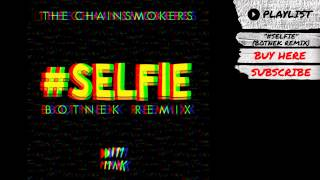 "Never want to hear the word ""selfie"" again? Do you want to scream every time you hear ""but first...?"" Then this Botnek Remix of The Chainsmokers"