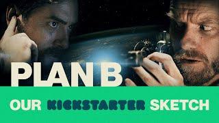 Download PLAN B (Our Kickstarter sketch) | Chris & Jack Video