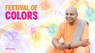 Festival of Colours by Gaur Gopal Das