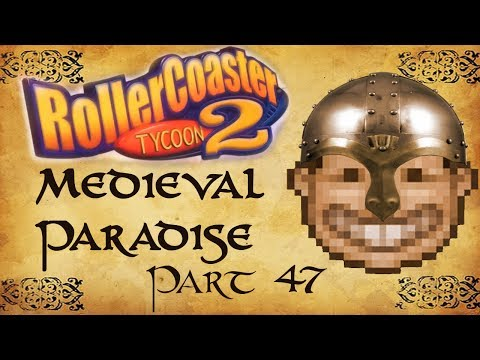 Roller Coaster Tycoon 2 Medieval Paradise - Part 47 - EVERYONE COMPLAINS ABOUT EVERYTHING