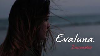 Evaluna - Incendio