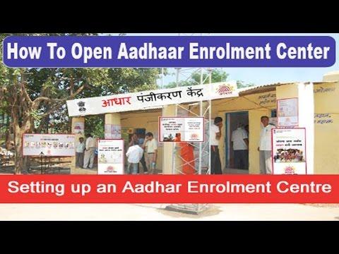 How To Agencies Aadhaar Enrolment Center आधार पंजीकरण केंद्र कैसे खोलें