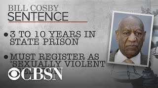 Bill Cosby sentenced to 3 to 10 years in prison for sexual assault