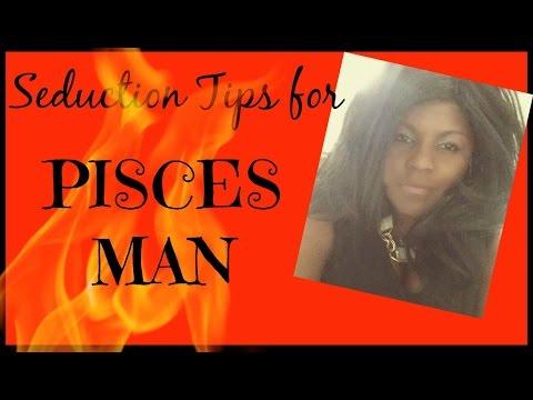 How to Seduce a Pisces Man