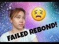 Rebond gone wrong! Failed rebond • Philippines