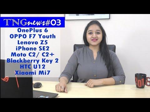 TNGnews#03 OnePlus 6, Oppo F7 Youth, Lenovo Z5, Iphone SE2