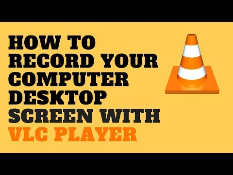How to Record your Computer Desktop Screen with VLC Player
