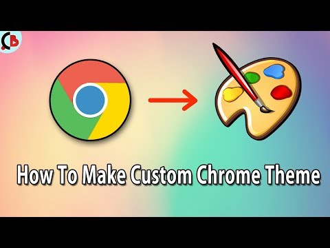 How to Create Your Own Custom Google Chrome Theme for Free - Creative Bijoy