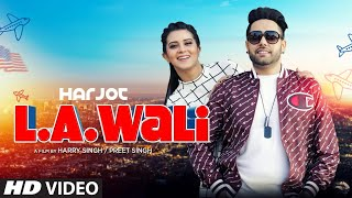 L.A. Wali: Harjot (Full Video)Jassi X Arjan Virk New Punjabi Songs 2019 Latest Punjabi Song 2019