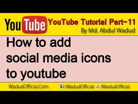 how to add social media icons to youtube - How to Earn Money From YouTube-Part-11