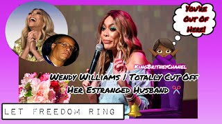 Wendy Williams Cuts All Ties With Her Husband Kevin Hunter | She Taking Back Everything