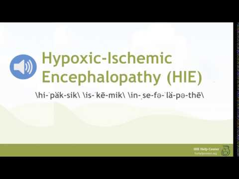 How Do You Pronounce Hypoxic-Ischemic Encephalopathy (HIE)?