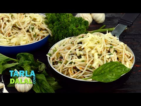 Garlic Spaghetti Recpe (Aglio e Olio)/ Pasta with Garlic & Olive Oil by Tarla Dalal