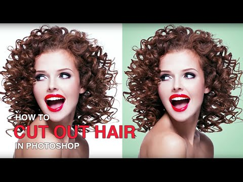 How to Cut Out Hair in Photoshop