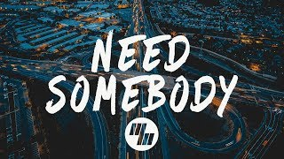 Download XUITCASECITY - Need Somebody (Lyrics / Lyric Video) No Sleep Remix
