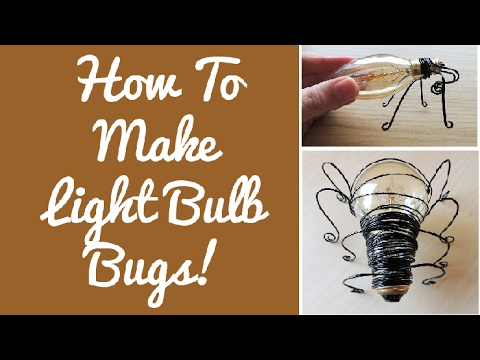 DIY Light Bulb Bugs | How to Recycle Light Bulbs into Fun Creatures