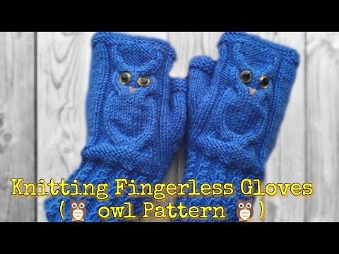 Knitting Fingerless Gloves/ Mittens(owl pattern)!! बिना उंगलियों दस्ताने कैसे बुने? 🦉 🦉 🦉