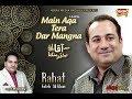 Rahat Fateh Ali Khan - Main Aqa Tera Dar Mangna - New Kalaam 2018 - Heera Gold mp3