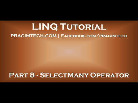 Part 8   SelectMany Operator in LINQ