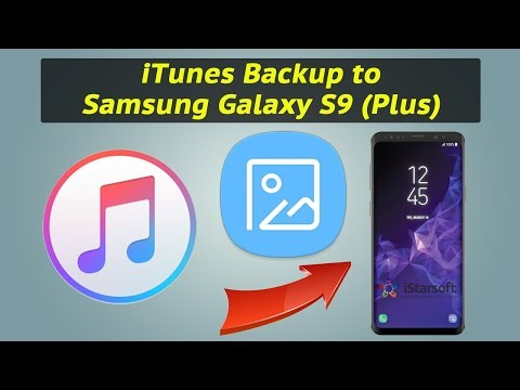 How to Get Photos from iTunes Backup to Samsung Galaxy S9 (Plus)