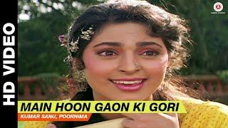 Main Hoon Gaon Ki Gori - Bol Radha Bol    Kumar Sanu, Poornima   Juhi Chawla & Rishi Kapoor