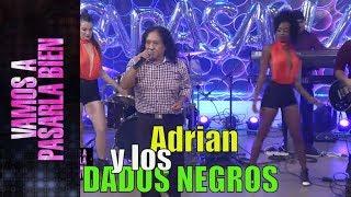 Adrian y los Dados Negros│En vivo│Vamos a pasarla bien