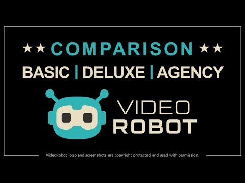 VideoRobot - Basic Deluxe Agency Comparison