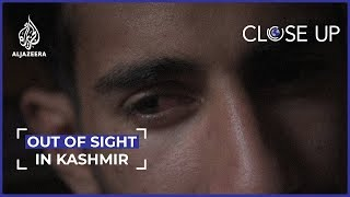 Out of Sight in Kashmir | Al Jazeera Close Up