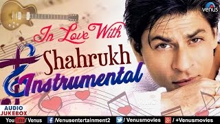In Love With Shahrukh Khan - Instrumental Songs | Audio Jukebox | 90