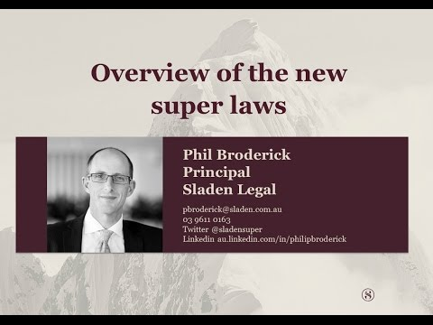 Overview of the new super laws - Effective 1 July 2017