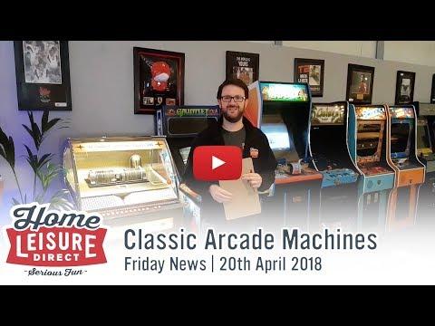 Classic Arcade Machines | Friday News 20th April 2018