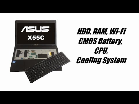 Asus X55C, X55U - Keyboard, HDD, RAM, Wi-Fi, CMOS Battery, CPU, Cooling System