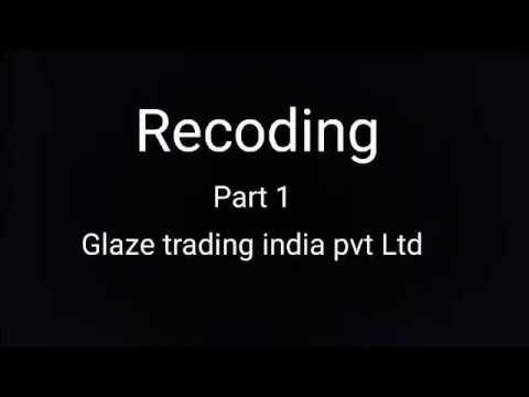 Glaze trading india private limited cheater पैसे कमाने का तरीका और झूठ बोलने का तरीका Part 1 record