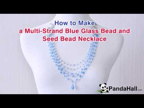 How to Make a Multi Strand Blue Glass Bead and Seed Bead Necklace
