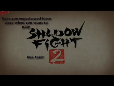 Shadow Fight 2 - How to Solve Force Close / CRASH