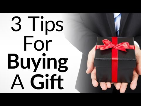 3 Tips For Buying A Gift | How To Give The Perfect Gifts When You Don't Know What To Buy