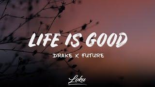 Drake x Future - Life Is Good (Lyrics)