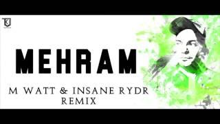 Arijit Singh - Mehram (M-Watt & Insane Rydr Remix)