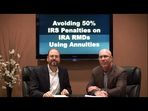 Avoid 50 Percent IRS Penalties on IRA RMDs Using Annuities