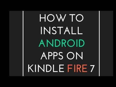 How To Install Android Apps On Kindle Fire 7 2017