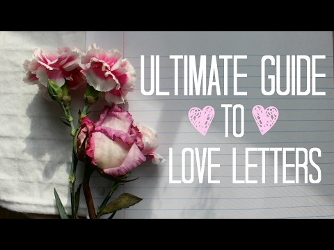 ULTIMATE GUIDE TO LOVE LETTERS