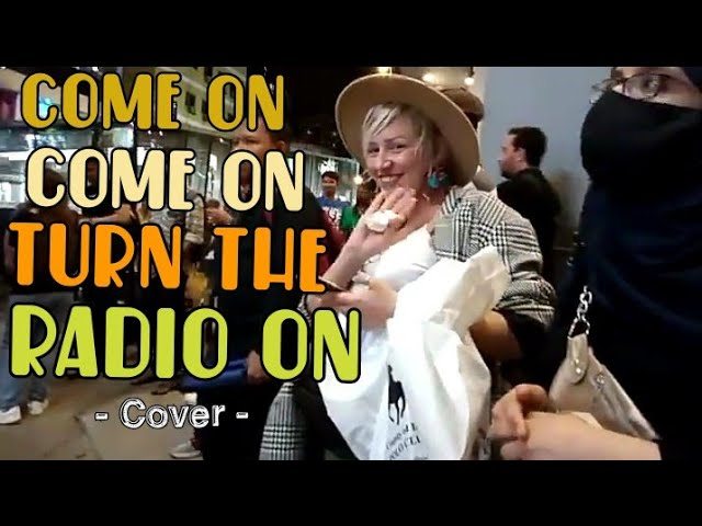 "🎤""COME ON COME ON TURN THE RADIO ON"" 