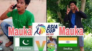 Mauka Mauka | India vs Pakistan | Asia Cup 2018 | Pakistan Challenge To India | Navab &  Rajput | NR